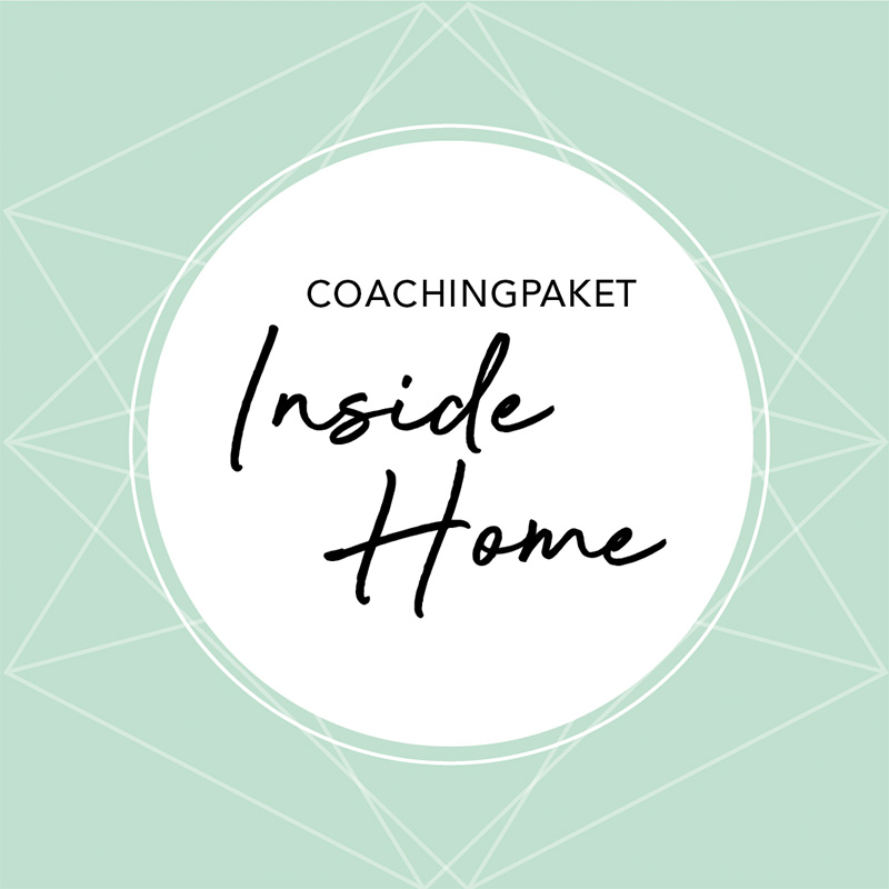Coachingpaket INSIDE HOME©